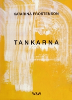 Tankarna - Katarina Frostenson