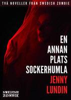 En annan plats och Sockerhumla - Jenny Lundin