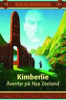 Kimberlie - Äventyr på Nya Zeeland - Kim M. Kimselius