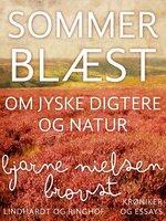 Sommerblæst. Om jyske digtere og natur - Bjarne Nielsen Brovst