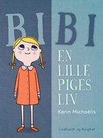 Bibi. En lille piges liv - Karin Michaëlis