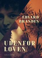Udenfor loven - Edvard Brandes
