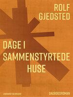 Dage i sammenstyrtede huse - Rolf Gjedsted