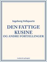 Den fattige kusine og andre fortællinger - Ingeborg Vollquartz