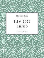 Liv og død - Herman Bang