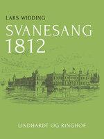 Svanesang 1812 - Lars Widding