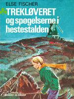 Trekløveret og spøgelserne i hestestalden - Else Fischer