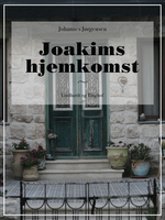 Joakims hjemkomst - Johannes Jørgensen