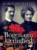Bogen om kærlighed - Karin Michaëlis