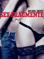 Sex-Fragmente - Michel Ervey