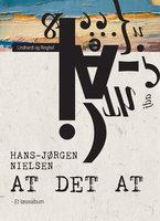 At det at. Et læsealbum - Hans-Jørgen Nielsen
