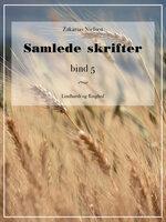 Samlede skrifter. Bind 5 - Zakarias Nielsen