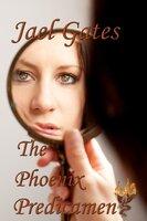 The Phoenix Predicament - Jael Gates