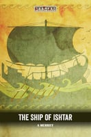 The Ship of Ishtar - Abraham Merritt