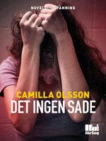 Det ingen sade - Camilla Olsson