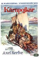 Kärnpojkar - En jullovshistoria från de svenska högfjällen - Axel Kerfve