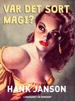 Var det sort magi? - Hank Janson