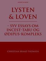 Lysten og loven - syv essays om incest-tabu og Ødipus-kompleks - Christian Braad Thomsen