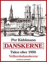 Danskerne - Tiden efter 1950: Velfærdsdanskerne - Per Kühlmann