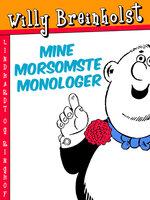 Mine morsomste monologer - Willy Breinholst