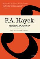 Frihetens grundvalar - F.A. Hayek