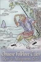 Chinese Folklore Tales - Rev. J. Macgowan