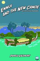 Ennui and the New Canoe - Pamela Lillian Valemont