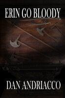 Erin Go Bloody - Dan Andriacco