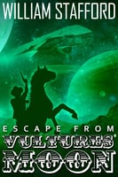 Escape From Vultures' Moon - William Stafford