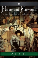 Hebrew Heroes - A.L.O.E.