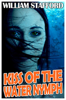 Kiss of the Water Nymph - William Stafford