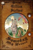 Someday my Prince - William Stafford