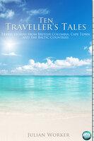 Ten Traveller's Tales - Julian Worker