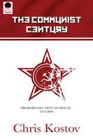 The Communist Century - Chris Kostov