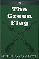 The Green Flag - Arthur Conan Doyle