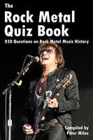 The Rock Metal Quiz Book - Peter Miles