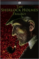 The Sherlock Holmes Trilogy - Arthur Conan Doyle