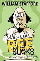 Where The Bee Sucks - William Stafford