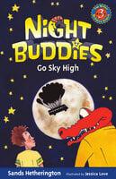 Night Buddies Go Sky High - Gail Kearns, Jessica Love, Sands Hetherington