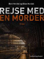 Rejse med en morder - Bent Hendel, Ellen Hendel