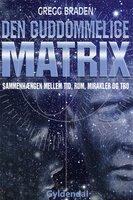 Den guddommelige matrix - Gregg Braden