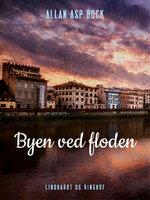 Byen ved floden - Allan Asp Bock