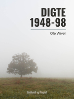Digte 1948-98 - Ole Wivel