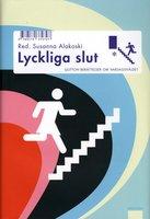 Lyckliga slut : sjutton berättelser om vardagsvåldet - Susanna Alakoski