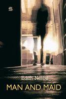 Man and Maid - Edith Nesbit