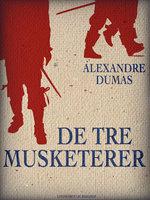 De tre musketerer - Alexandre Dumas