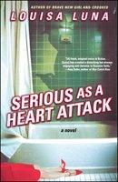Serious As a Heart Attack - Louisa Luna