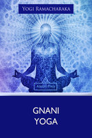 Gnani Yoga - Yogi Ramacharaka