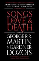 Songs of Love and Death - George R.R. Martin, Gardner Dozois