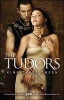 The Tudors: King Takes Queen - Elizabeth Massie